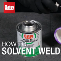 How to Solvent Weld with Oatey Products